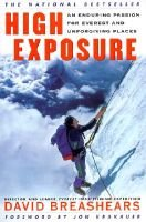 High Exposure - An Enduring Passion for Everest and Unforgiving Places (Hardcover, Turtleback Scho): David Breashears