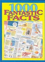 1000 Fantastic Facts (Hardcover):