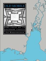 Old Mobile - Fort Louis De La Louisiane, 1702-11 (Paperback, 2nd): Jay Higginbotham