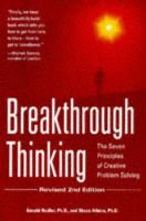 Breakthrough Thinking - The Seven Principles of Creative Problem Solving (Paperback, New ed of 2 Revised ed of): Gerald Nadler,...