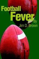 Football Fever (Hardcover): Jim D. Brown