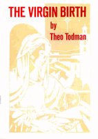 The Virgin Birth (Paperback): Theo Todman, Open Bible Trust