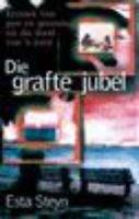 Die Grafte Jubel (Afrikaans, Paperback): Esta Steyn