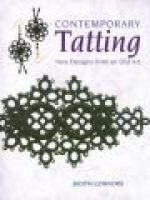 Contemporary Tatting - New Designs from an Old Art (Paperback): Judith Connors