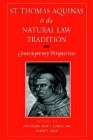 St. Thomas Aquinas and the Natural Law Tradition - Contemporary Perspectives (Hardcover): John Goyette, Mark S. Latkovic,...