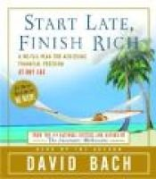 Start Late, Finish Rich - A No-Fail Plan for Achieiving Financial Freedom at Any Age (Abridged, Standard format, CD, Abridged...