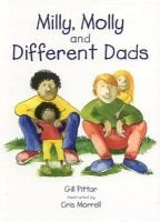 Milly, Molly and Different Dads (Hardcover, illustrated edition): Gill Pittar