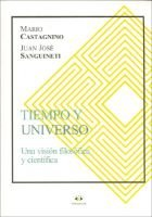 Tiempo y Universo (Spanish, Paperback): Mario Castagnino, Juan Jose Sanguineti