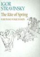 The Rite of Spring for Piano Four Hands (Sheet music): Igor Stravinsky