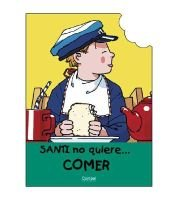 Santi No Quiere Comer (Spanish, Paperback): Jaume Carreras