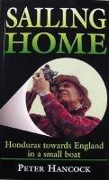 Sailing Home - Honduras Towards England in a Small Boat (Paperback): Peter Hancock
