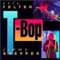 Eric Felten / Jimmy Knepper - T-Bop (CD): Eric Felten, Jimmy Knepper