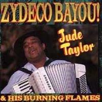 Jude &. His Burning F. Taylor / Taylor - Zydeco Bayou (CD): Jude &. His Burning F. Taylor, Taylor
