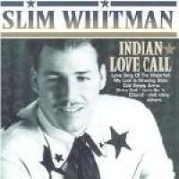 Slim Whitman - Indian Love Call (CD): Slim Whitman