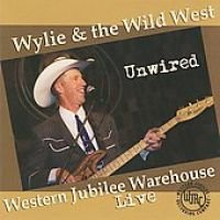 Various Artists - Unwired (CD): Wylie And The Wild West, Wylie, Wild West