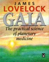 Gaia - The Practical Science of Planetary Medicine (Paperback, illustrated edition): James Lovelock
