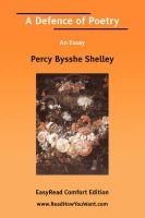 A Defence of Poetry an Essay [Easyread Comfort Edition] (Paperback): Percy Bysshe Shelley