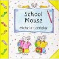 School Mouse (Novelty book): Michelle Cartlidge