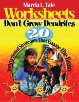 Worksheets Don't Grow Dendrites - 20 Instructional Strategies That Engage the Brain (Hardcover): Marcia L Tate