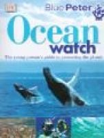Blue Peter: Ocean Watch - The Young Person's Guide to Protecting the Planet (Paperback): Martyn Bramwell