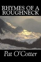 Rhymes of a Roughneck (Paperback): Pat O'Cotter
