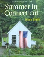 Summer in Connecticut - a Positively Connecticut book (Hardcover): Diane Smith