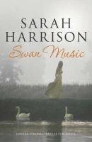 Swan Music (Hardcover): Sarah Harrison