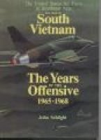 The War in South Vietnam - The Years of the Offensive, 1965-1968 (Paperback, illustrated edition): John Schlight