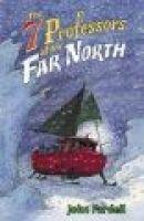 The 7 Professors of the Far North (Hardcover, 1st American ed): John Fardell