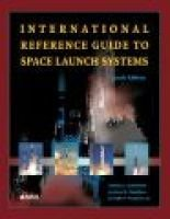 International Reference Guide to Space Launch Systems (Paperback, 4th Revised edition): Steven J. Isakowitz, Joshua Hopkins,...