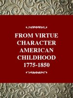 From Virtue to Character - American Childhood, 1775-1850 (Hardcover): Jacqueline S Reinier