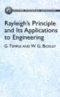Rayleigh's Principle and Its Applications to Engineering - The Theory and Practice of the Engergy Method for the...