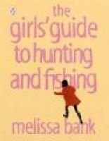 Girl's Guide to Hunting and Fishing (Audio cassette, Abridged ed): Melissa Bank