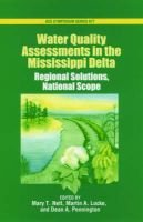 Water Quality Assessments in the Mississippi Delta - Regional Solutions, National Scope (Hardcover): Mary T. Nett, Martin A....