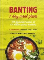 BANTING 7 Day Meal Plans - 100 Favourite Recipes Of 1.9 Million Group Members (Paperback): Rita Venter, Natalie Lawson, Kim Blom