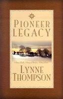 Pioneer Legacy (Paperback): Lynne Thompson