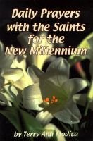 Daily Prayers with the Saints for the New Millennium (Paperback): Terry Ann Modica