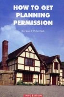 How to Get Planning Permission (Paperback, 2nd Revised edition): Roy Speer, Michael Dade