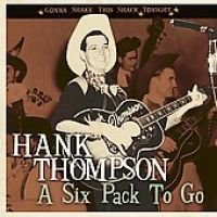 Thompson Hank - Six Pack to Go Gonna (CD): Thompson Hank