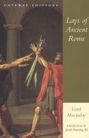 Lays of Ancient Rome (Paperback): Josiah Bunting