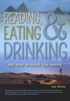 Reading, Eating and Drinking My Way Around the World (Paperback): Jay Heale