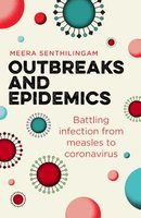Outbreaks And Epidemics - Battling Infection In The Modern World (Paperback): Meera Senthilingam
