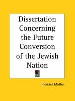 Dissertation Concerning the Future Conversion of the Jewish Nation (1709) (Paperback): Mather, Increase