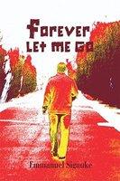 Forever Let Me Go