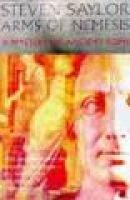 Arms of Nemesis (Paperback): Steven Saylor