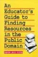 An Educator's Guide to Finding Resources in the Public Domain (Paperback): Kenyon David Potter