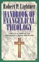 Handbook of Evangelical Theology - A Historical, Biblical, and Contemporary Survey and Review (Paperback): Robert Paul Lightner