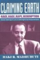 Claiming Earth - Race, Rage, Rape, Redemption Blacks Seeking a Culture of Enlightened Empowerment (Hardcover): Haki R. Madhubuti