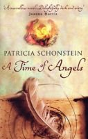 A Time of Angels (Paperback, New edition): Patricia Schonstein