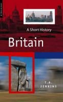 Britain - A Short History (Paperback): T.A. Jenkins